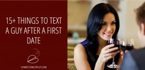 15+ Things to Text a Guy after a First Date
