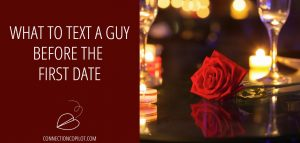 What to Text a Guy Before the First Date