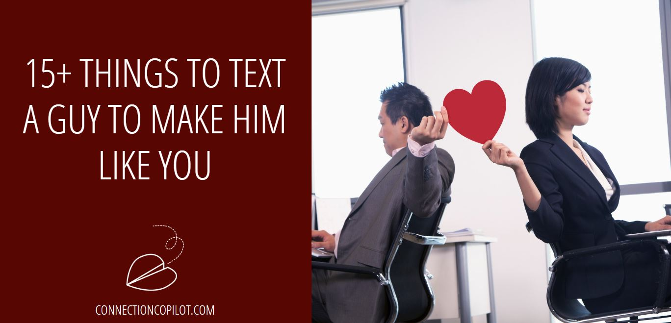 15+ Things to Text a Guy to Make Him Like You