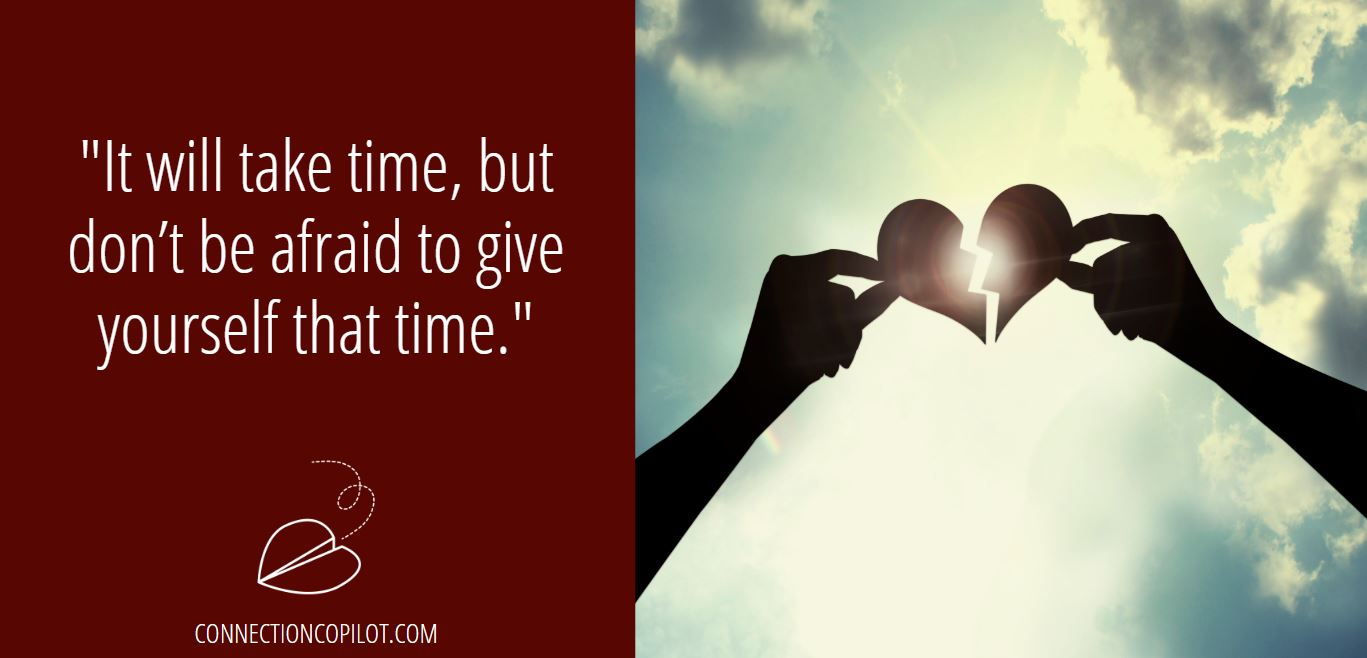 """It will take time, but don't be afraid to give yourself that time."""