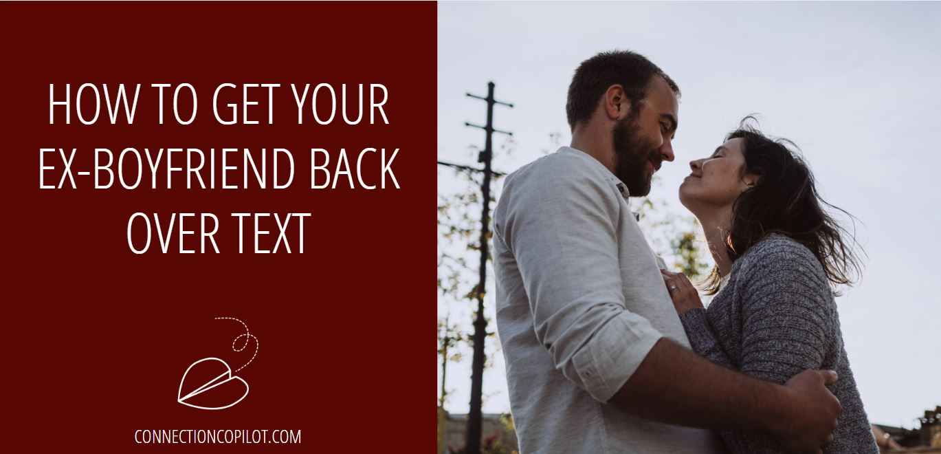 How to Get Your Ex Boyfriend Back Over Text