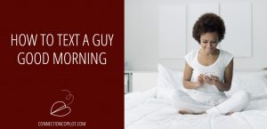 How to Text a Guy Good Morning
