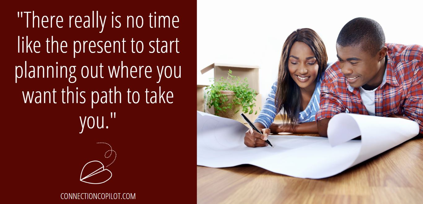 """""""There really is no time like the present to start planning out where you want this path to take you."""""""
