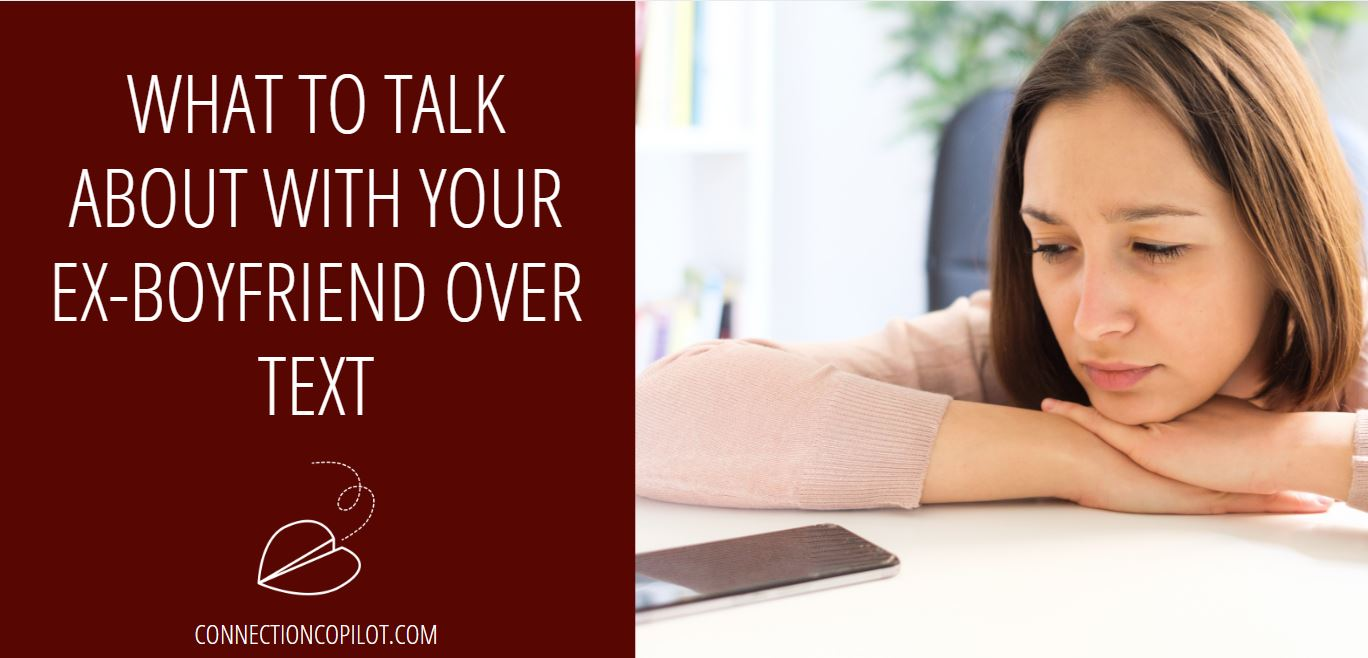 What to Talk About with your Ex Boyfriend Over Text