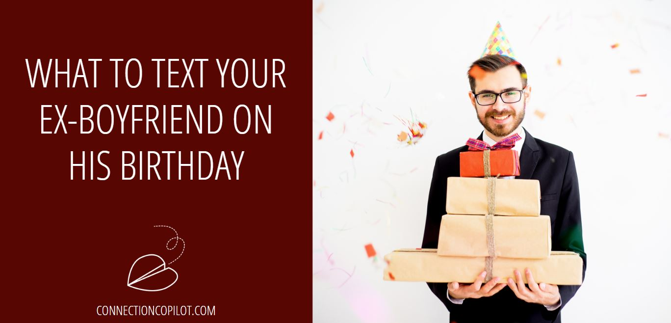 What to Text Your Ex Boyfriend on His Birthday