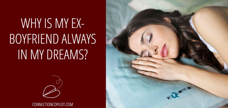 Why is My Ex Boyfriend Always in my Dreams?