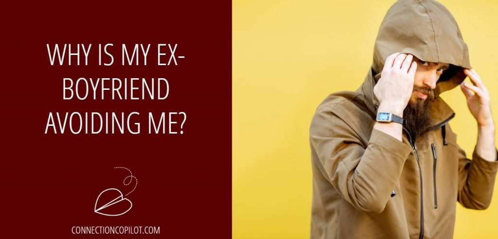 Why is My Ex-Boyfriend Avoiding Me? (And How to Make Him Stop)