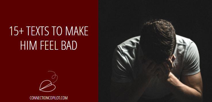Texts to Make HIm Feel Bad