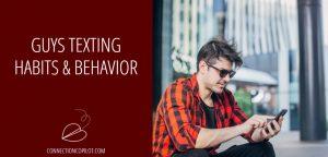 Guys Texting Habits and Behavior
