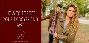 How to Forget Your Ex Boyfriend Fast