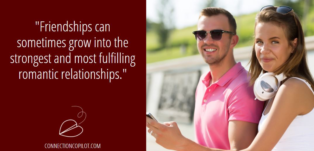 Friendships can sometimes grow into the strongest and most fulfilling romantic relationships.