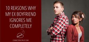 My Ex Boyfriend Ignores Me Completely
